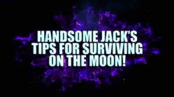 Borderlands: The Pre-Sequel – Handsome Jack's Tips for Surviving on the Moon