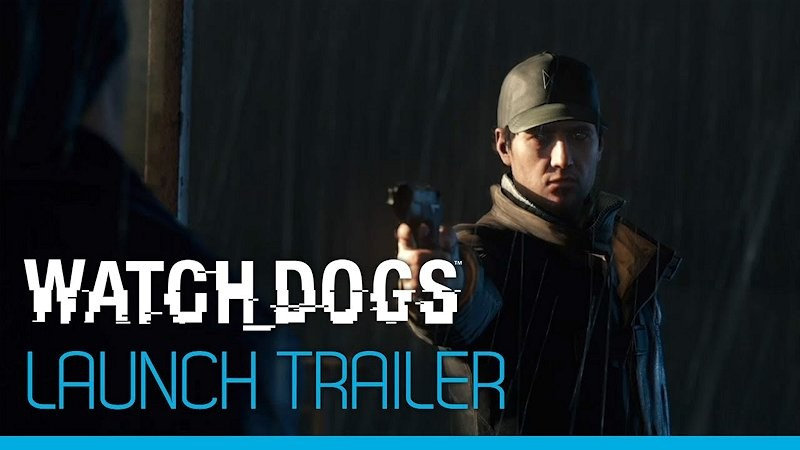 Watch_Dogs – Launch trailer