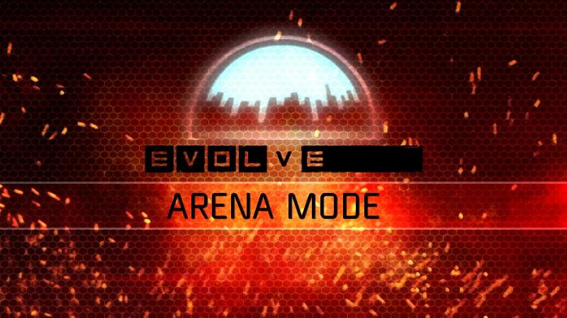 Evolve - Arena Mode