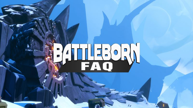 Battleborn Frequent Ask Questions
