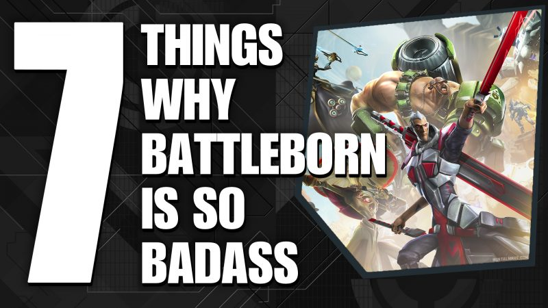 7 Things why Battleborn is Badass