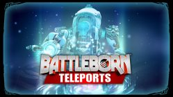 Battleborn Teleport Animations