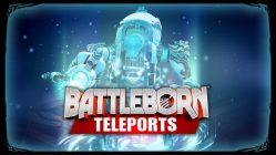 Battleborn Teleport Animations