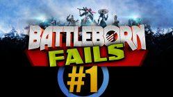 Battleborn Fails Episode 1