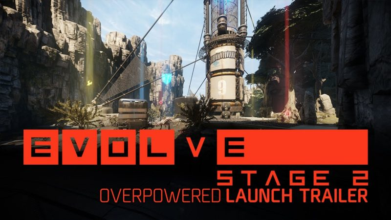 Evolve Stage 2- Overpowered Launch Trailer
