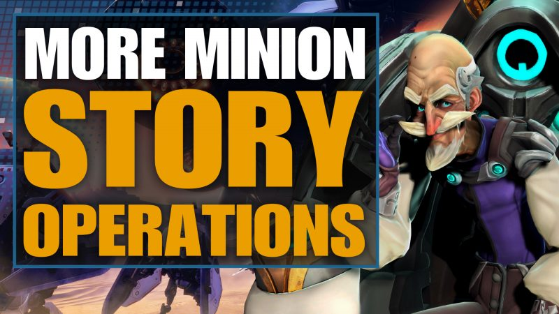 Minion Story Operations or Battleborn