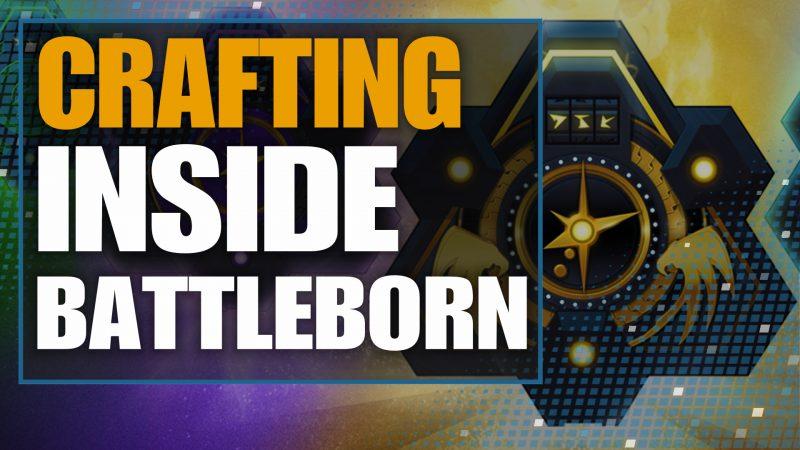 crafting inside battleborn