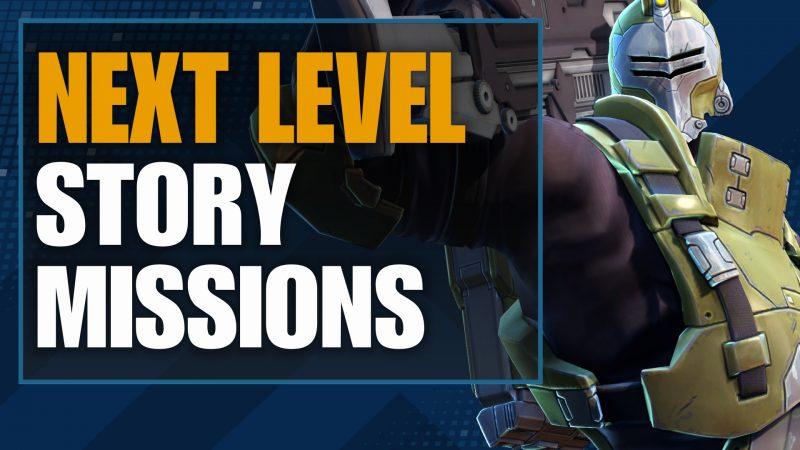 next level story missions - battleborn