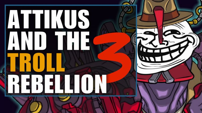 attikus and the troll rebellion - battleborn