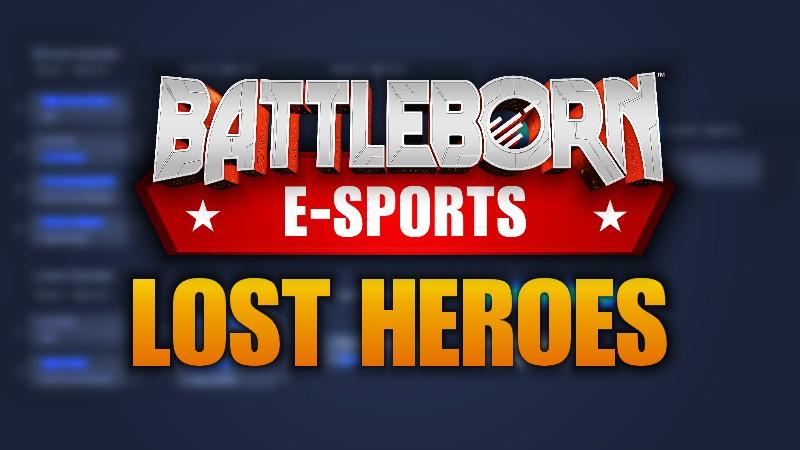 Battleborn eSports Lost Heroes