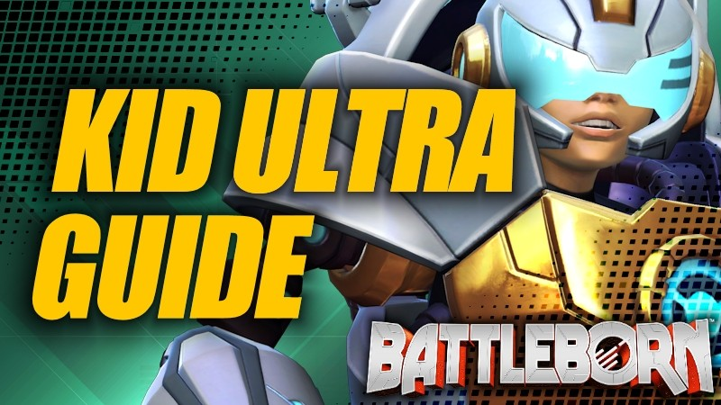 Holistic Kid Ultra Guide - Battleborn