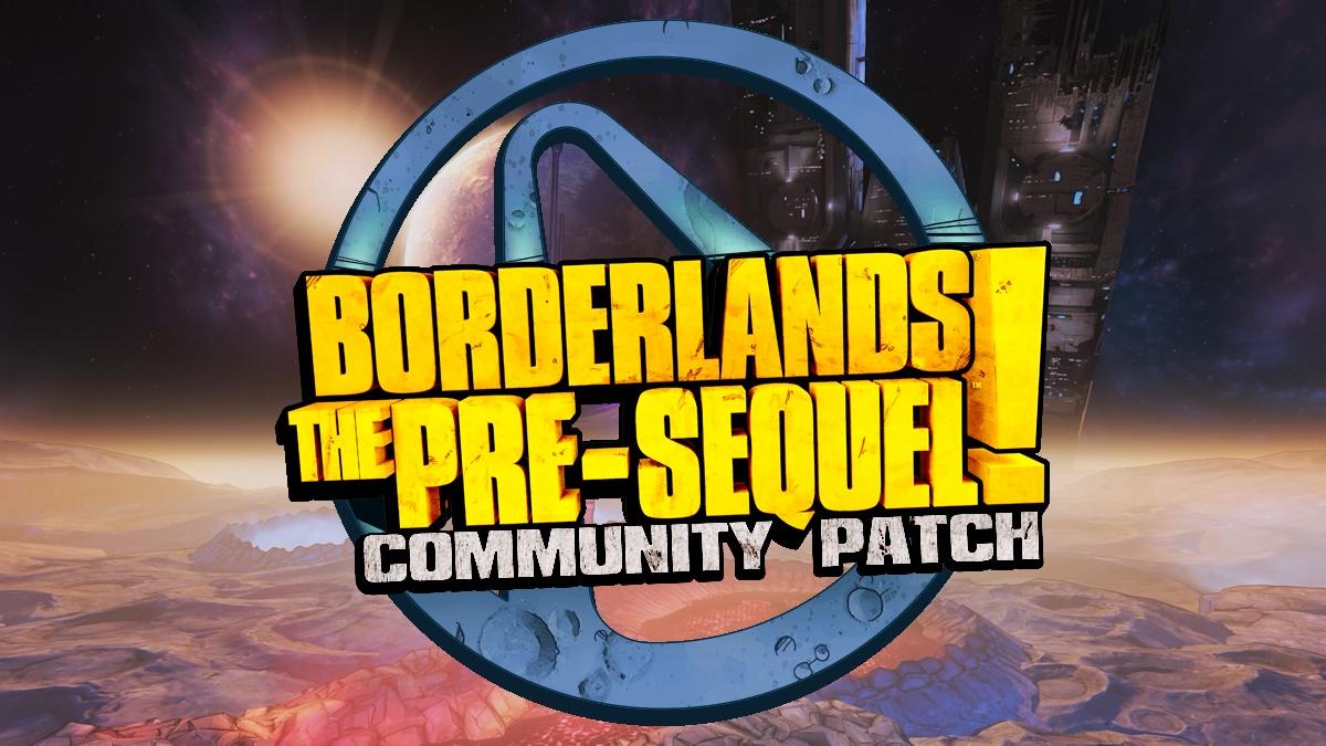Borderlands The Pre-Sequel Community Patch 2.1 - MentalMars Borderlands 2 Community Patch