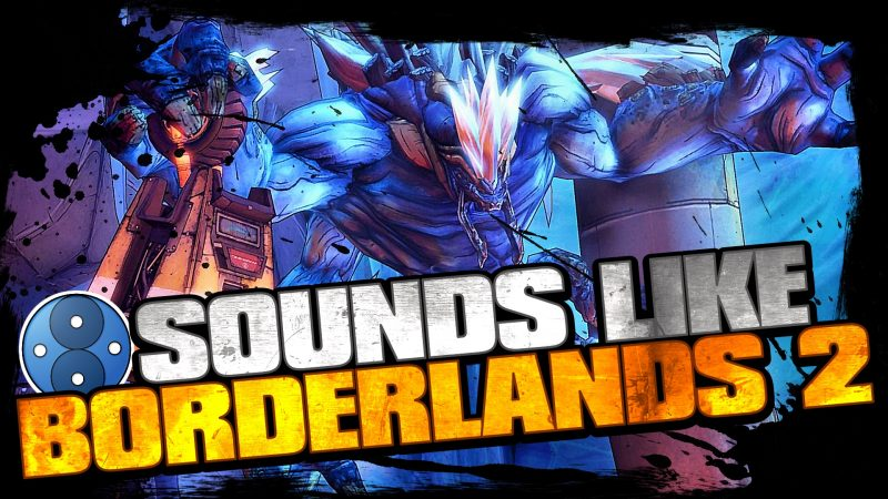 Designing the Sounds of Monsters in Borderlands 2
