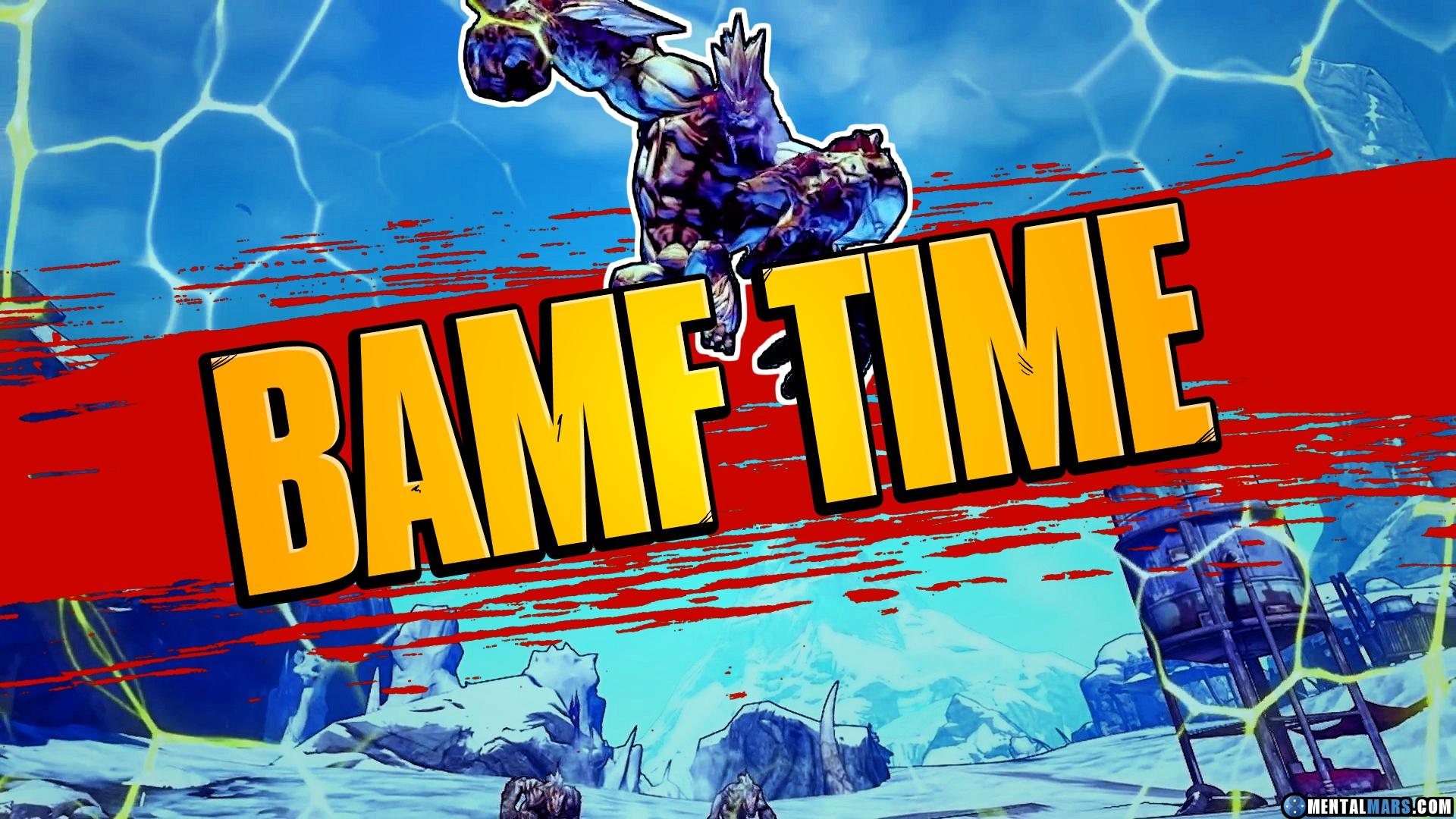 What is BAMF Time ? » Borderlands 2 VR » MentalMars