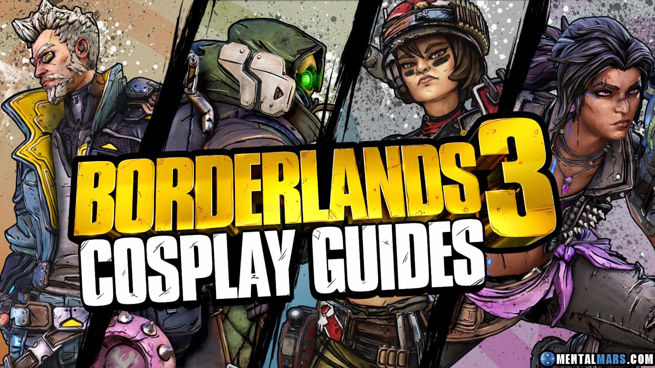 Borderlands 3 Cosplay Guides » Borderlands 3 » MentalMars